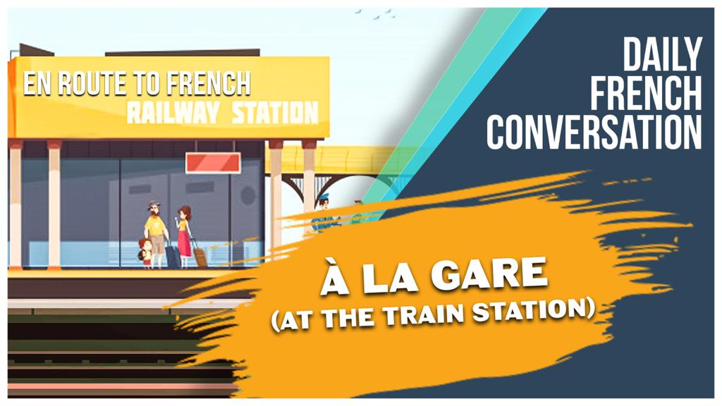 Daily French Short Conversation - At the Train Station